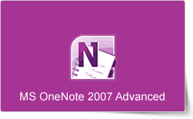 Microsoft OneNote 2007 Advanced Training Course